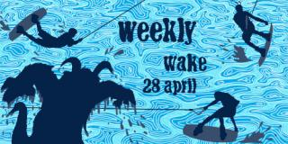 weekly wake 28 april