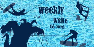 Weekly wake 16 juni